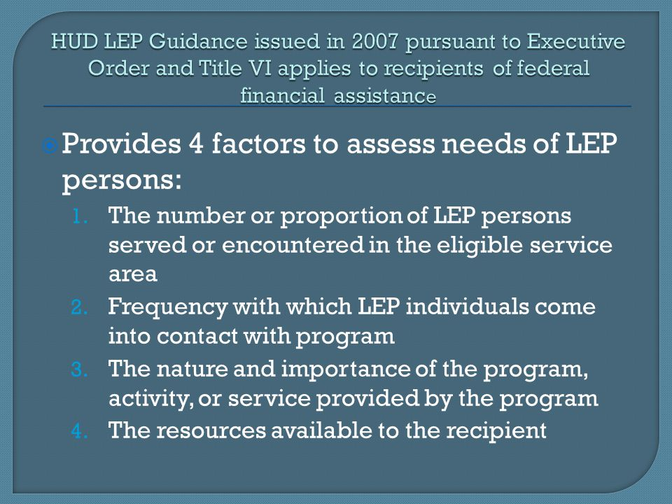 Provides 4 factors to assess needs of LEP persons: