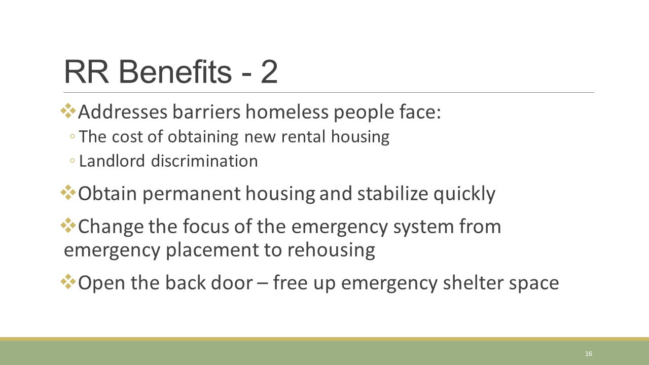 RR Benefits - 2 Addresses barriers homeless people face: