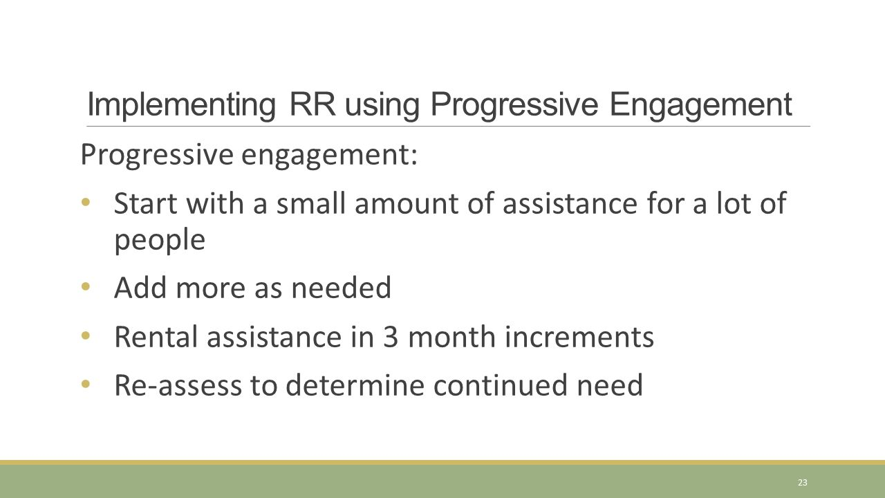 Implementing RR using Progressive Engagement