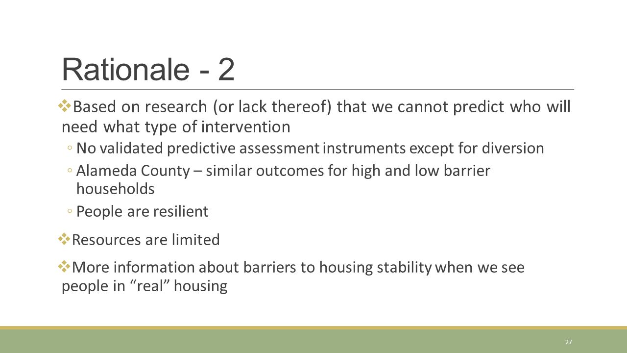 Rationale - 2 Based on research (or lack thereof) that we cannot predict who will need what type of intervention.