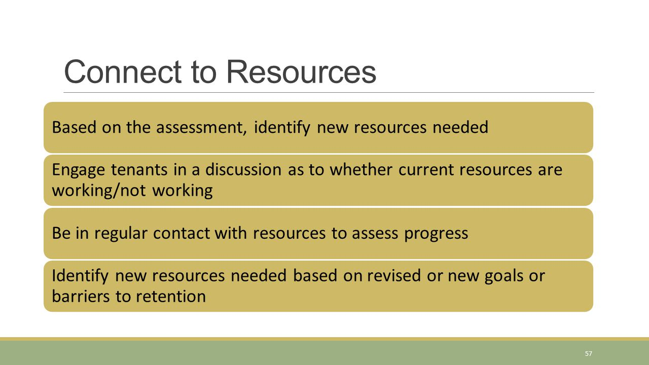 Connect to Resources Based on the assessment, identify new resources needed.