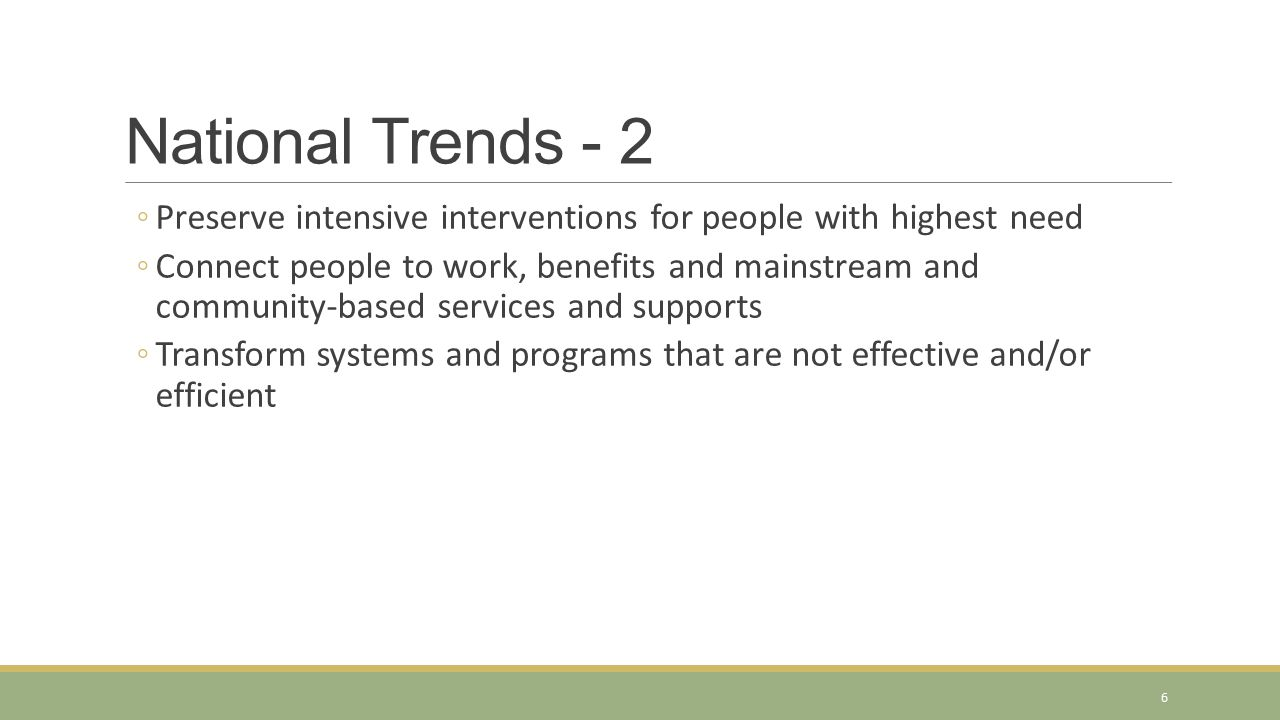 National Trends - 2 Preserve intensive interventions for people with highest need.