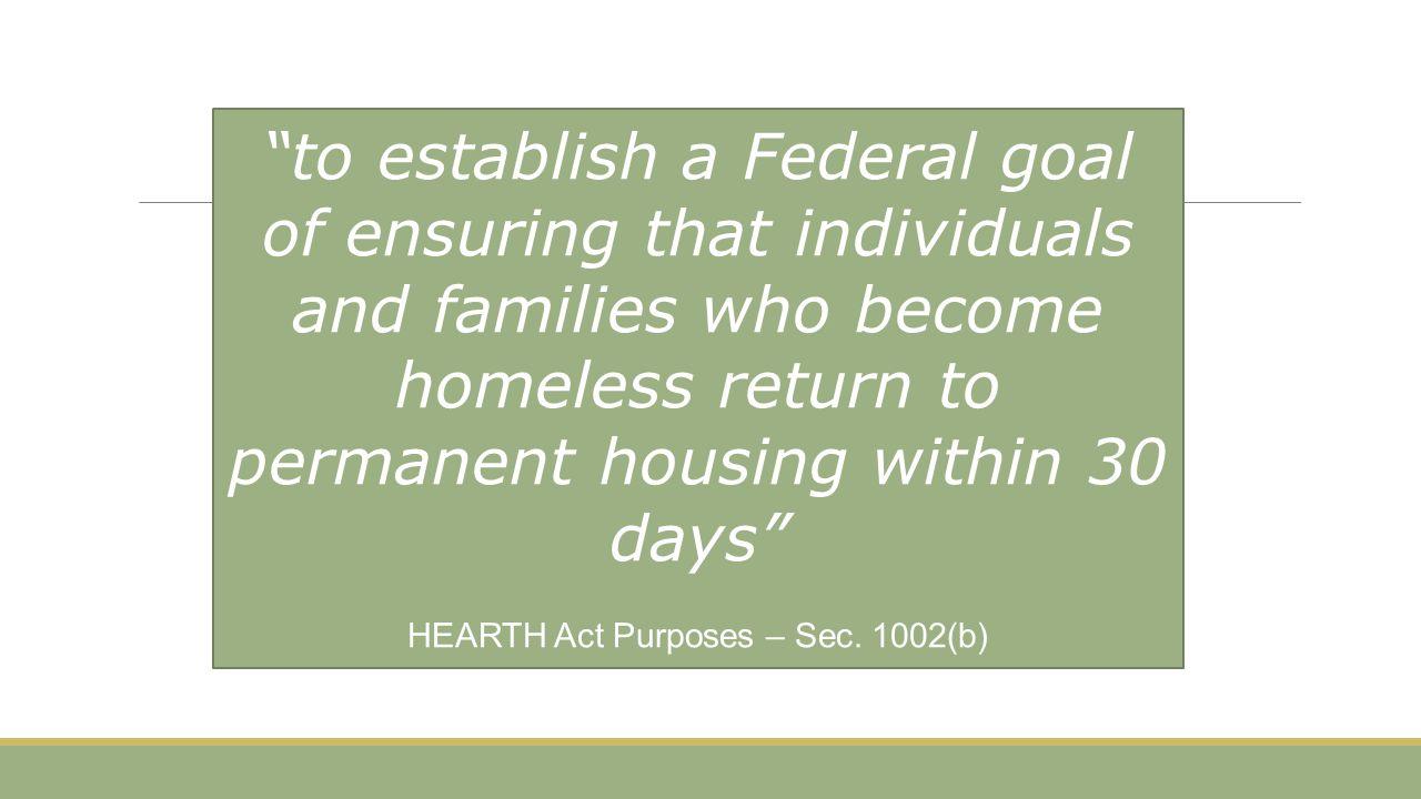 HEARTH Act Purposes – Sec. 1002(b)