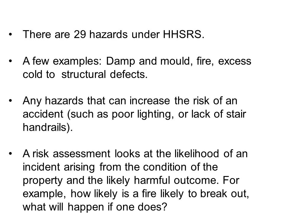 There are 29 hazards under HHSRS.