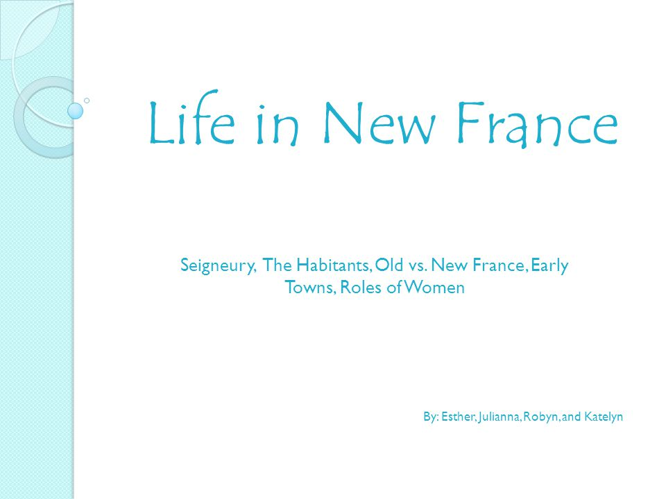 Life in New France Seigneury, The Habitants, Old vs.