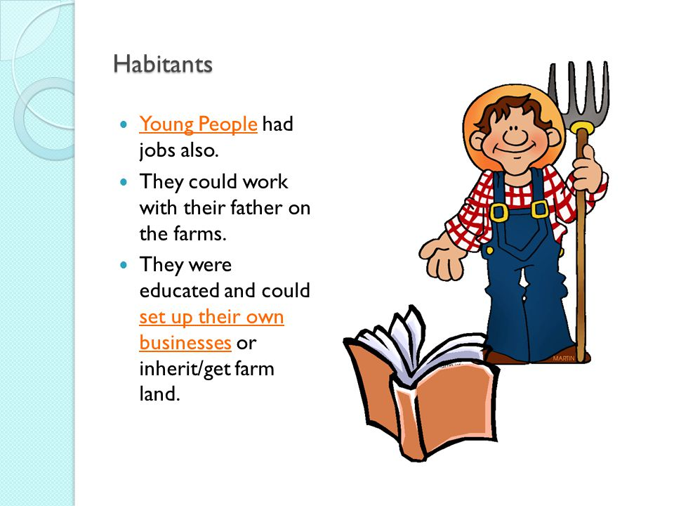 Habitants Young People had jobs also.