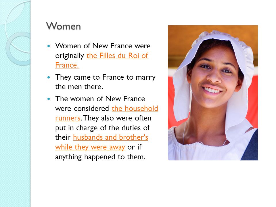 Women Women of New France were originally the Filles du Roi of France.