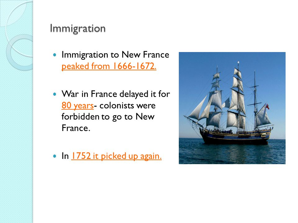 Immigration Immigration to New France peaked from 1666-1672.