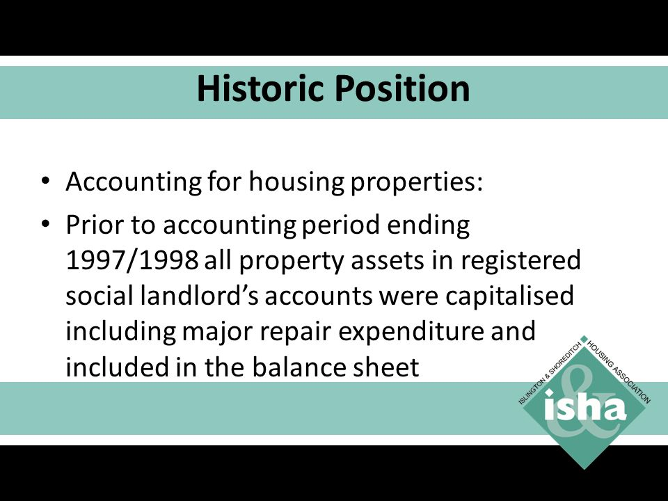 Historic Position Accounting for housing properties: