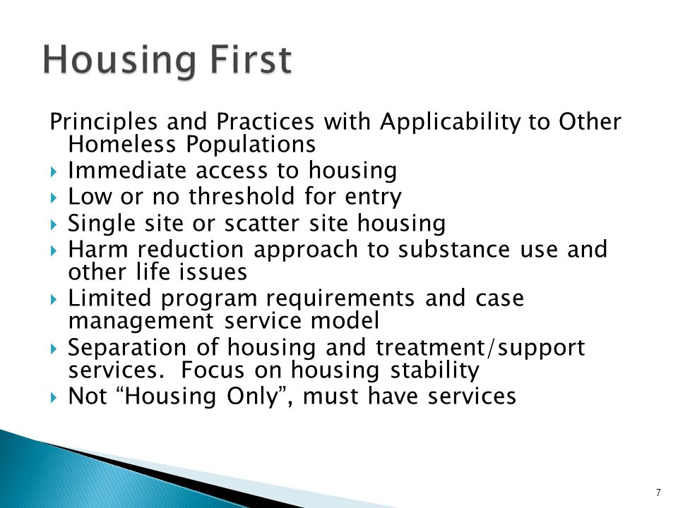 Housing First Principles and Practices with Applicability to Other Homeless Populations. Immediate access to housing.