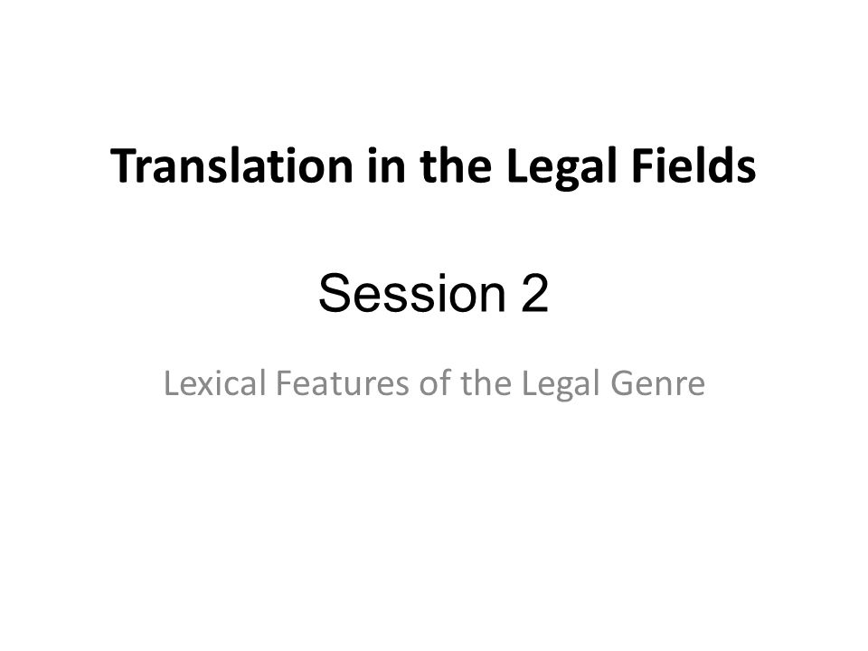 Translation in the Legal Fields Session 2