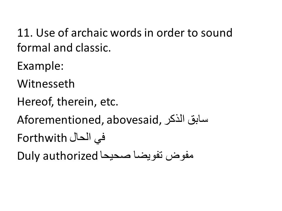 11. Use of archaic words in order to sound formal and classic