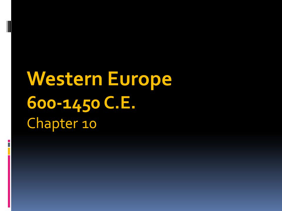 Western Europe C E Chapter 10