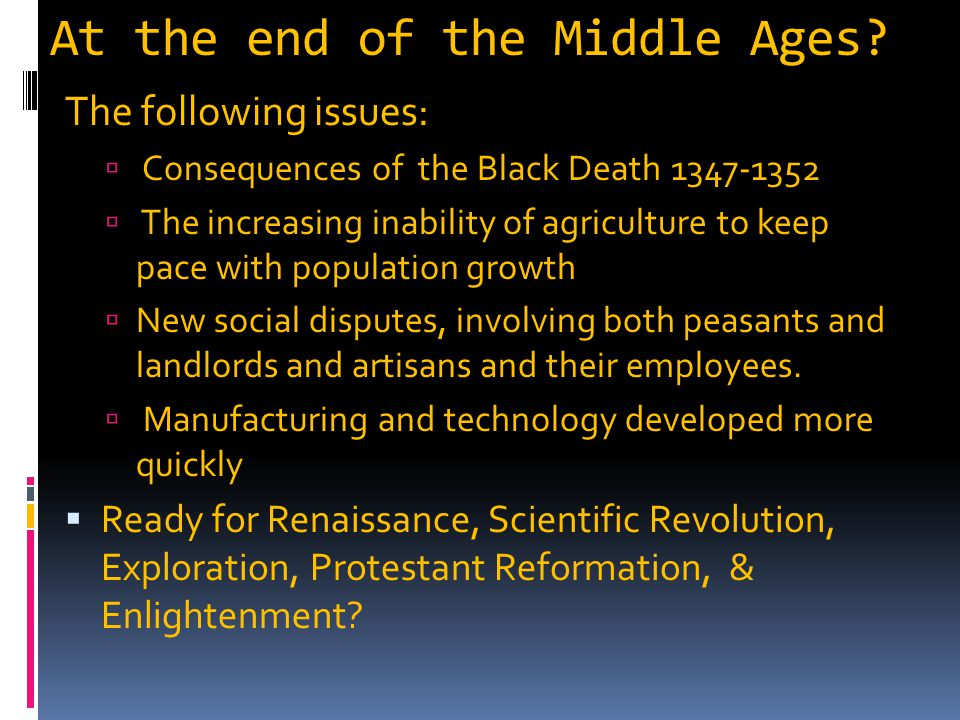 At the end of the Middle Ages