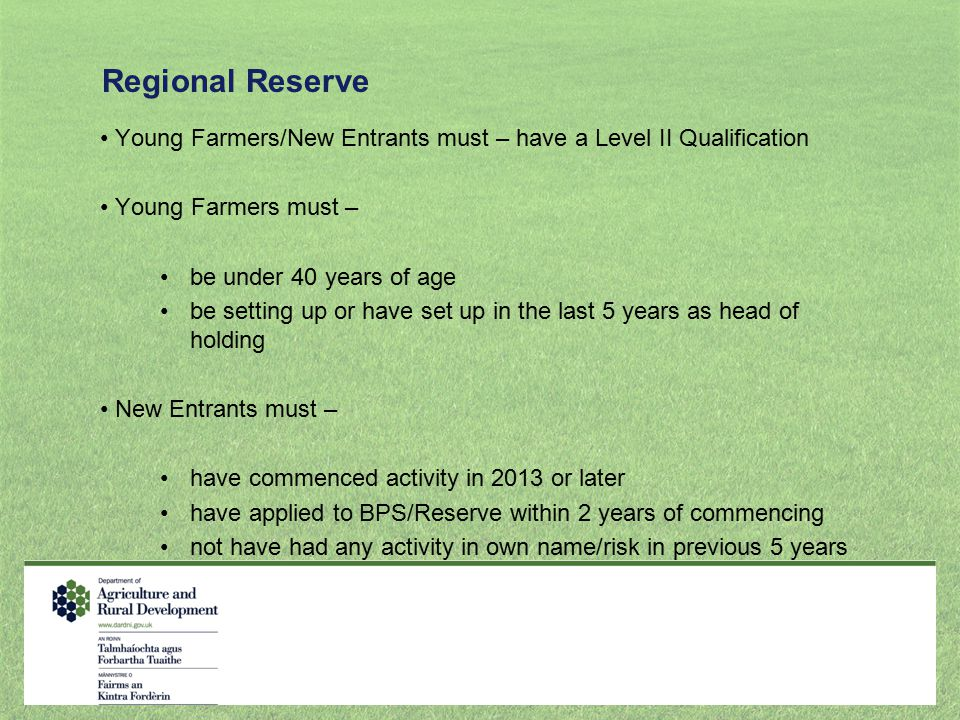 Regional Reserve Young Farmers/New Entrants must – have a Level II Qualification. Young Farmers must –
