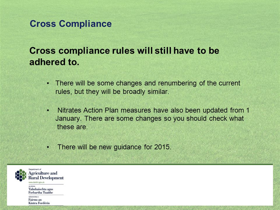 Cross compliance rules will still have to be adhered to.