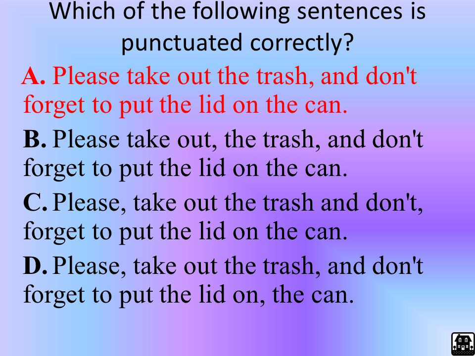Which of the following sentences is punctuated correctly