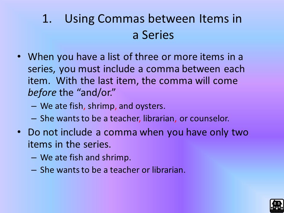 Using Commas between Items in a Series