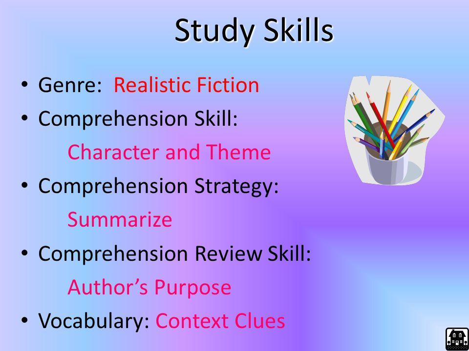 Study Skills Genre: Realistic Fiction Comprehension Skill: