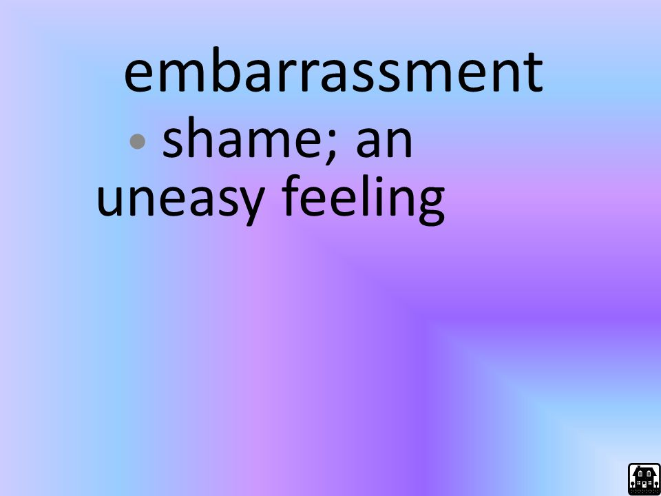shame; an uneasy feeling
