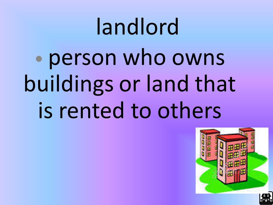 person who owns buildings or land that is rented to others