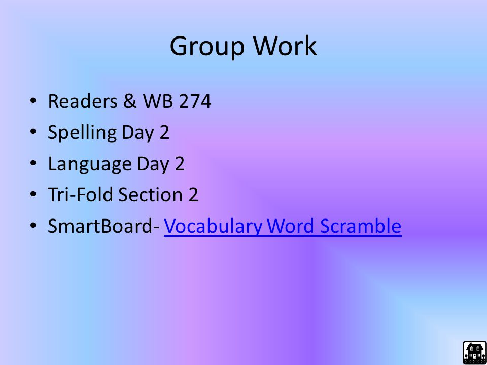 Group Work Readers & WB 274 Spelling Day 2 Language Day 2