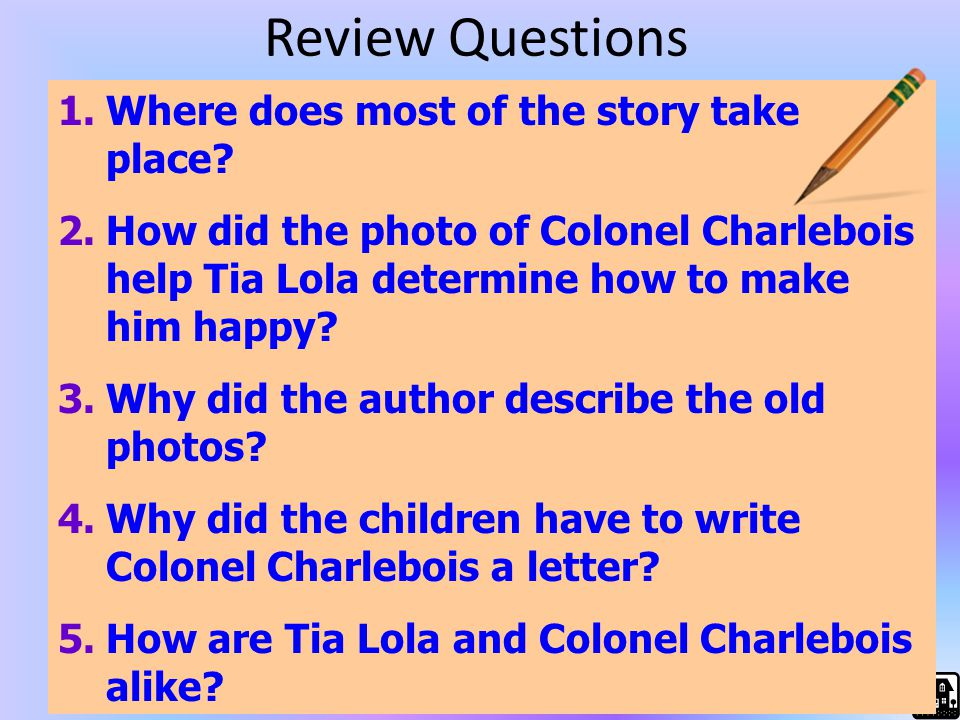 Review Questions Where does most of the story take place