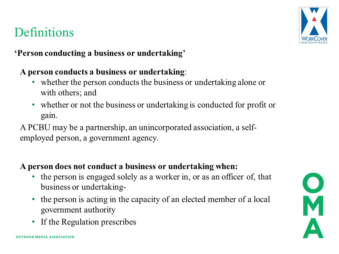 Definitions A person conducts a business or undertaking: