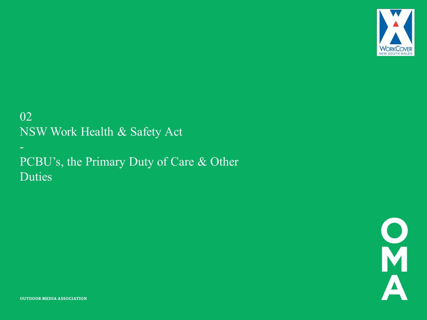 02 NSW Work Health & Safety Act - PCBU's, the Primary Duty of Care & Other Duties. Trainers Notes: PCBU.