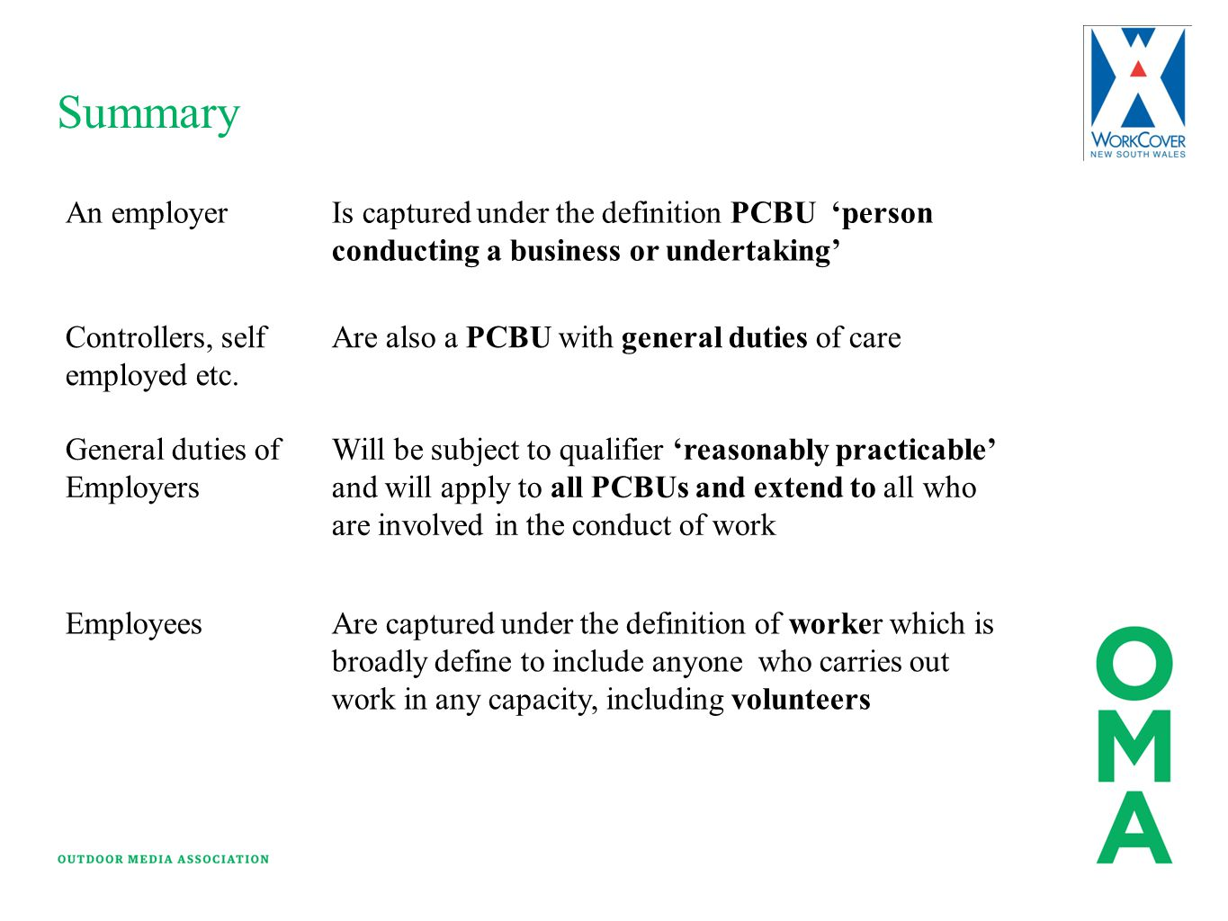 Summary An employer. Is captured under the definition PCBU 'person conducting a business or undertaking'