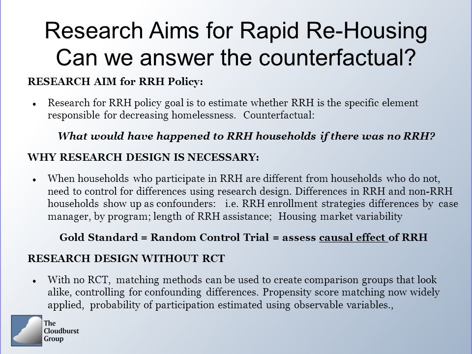 Research Aims for Rapid Re-Housing Can we answer the counterfactual