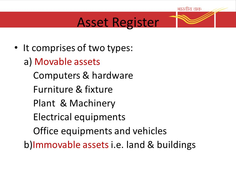 Asset Register It comprises of two types: a) Movable assets