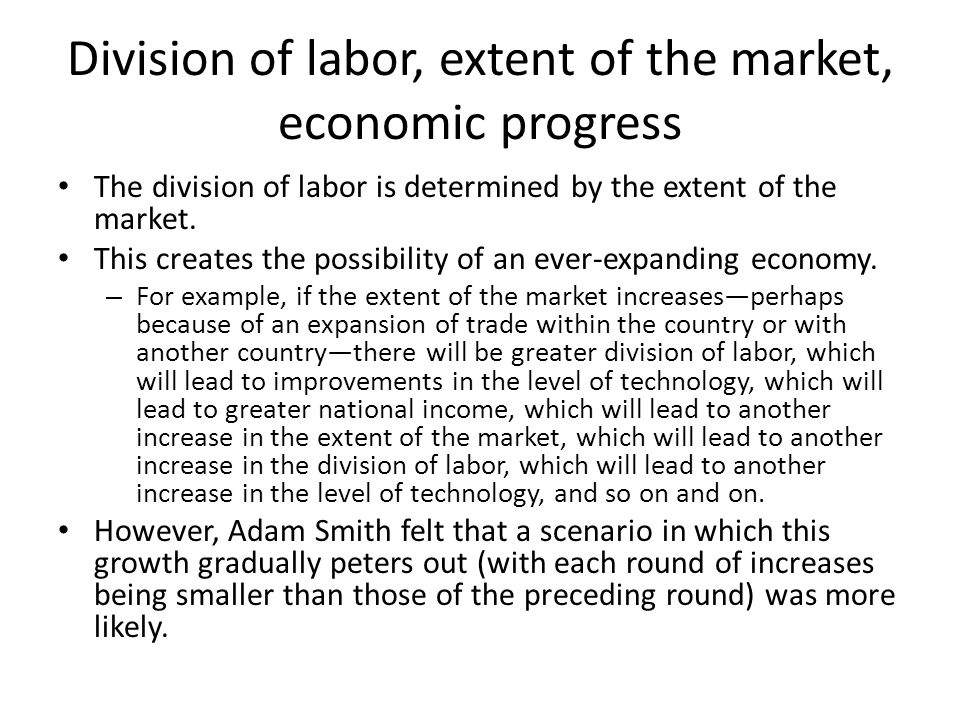 Division of labor, extent of the market, economic progress