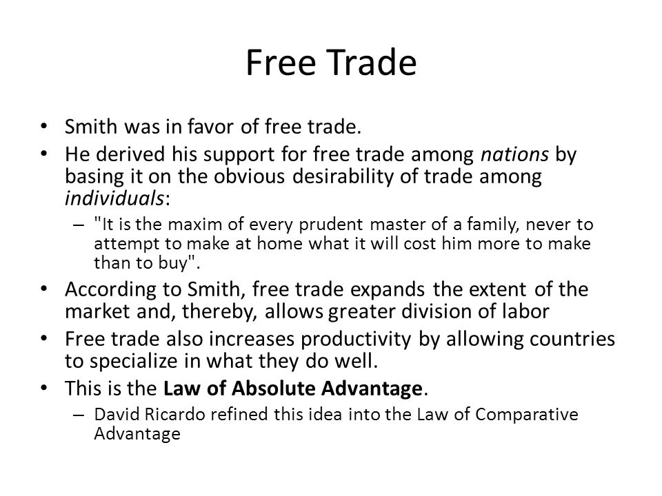 Free Trade Smith was in favor of free trade.