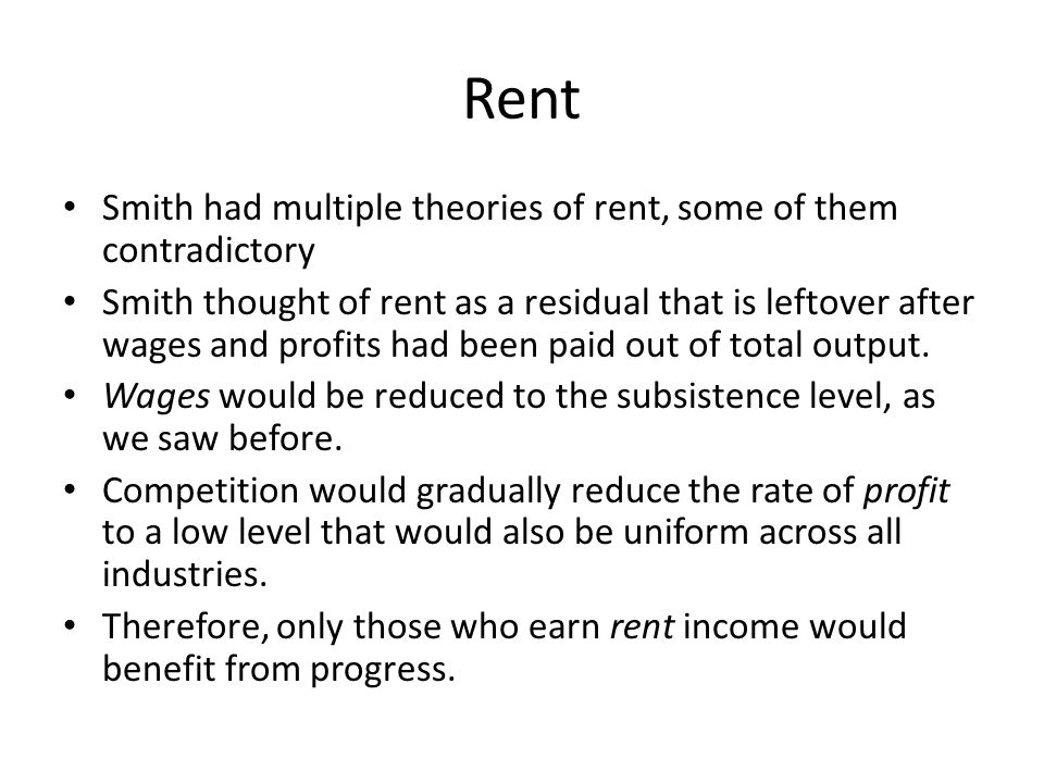Rent Smith had multiple theories of rent, some of them contradictory