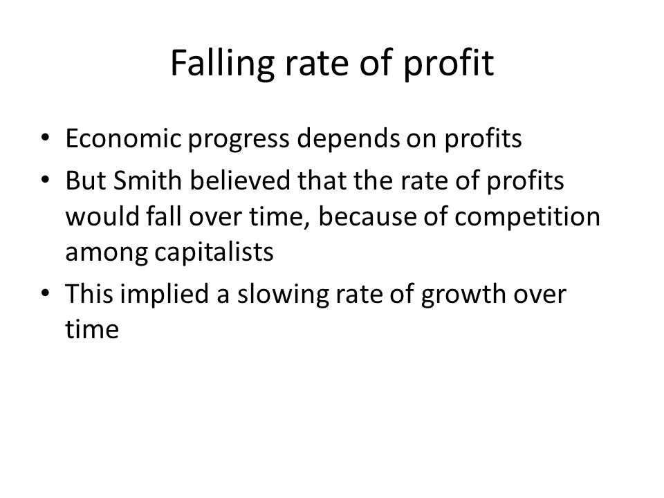 Falling rate of profit Economic progress depends on profits