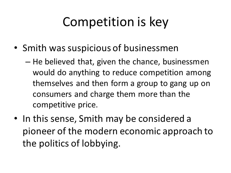 Competition is key Smith was suspicious of businessmen