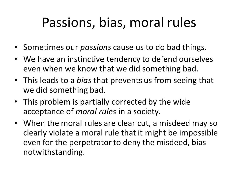 Passions, bias, moral rules