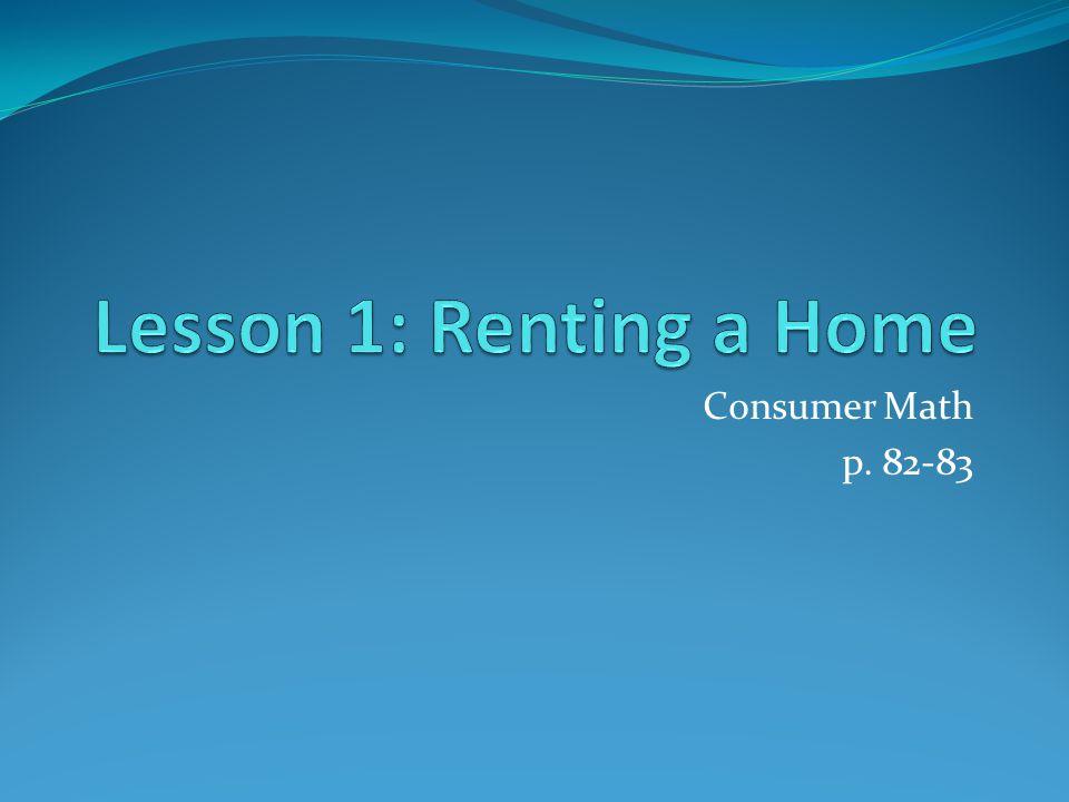 Lesson 1: Renting a Home Consumer Math p. 82-83