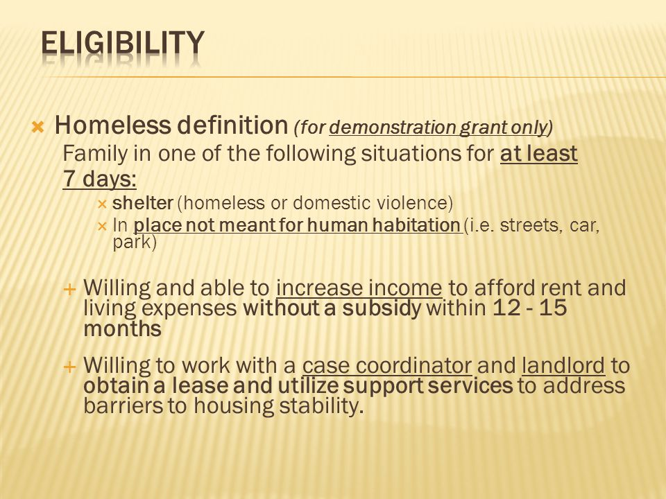 Eligibility Homeless definition (for demonstration grant only)