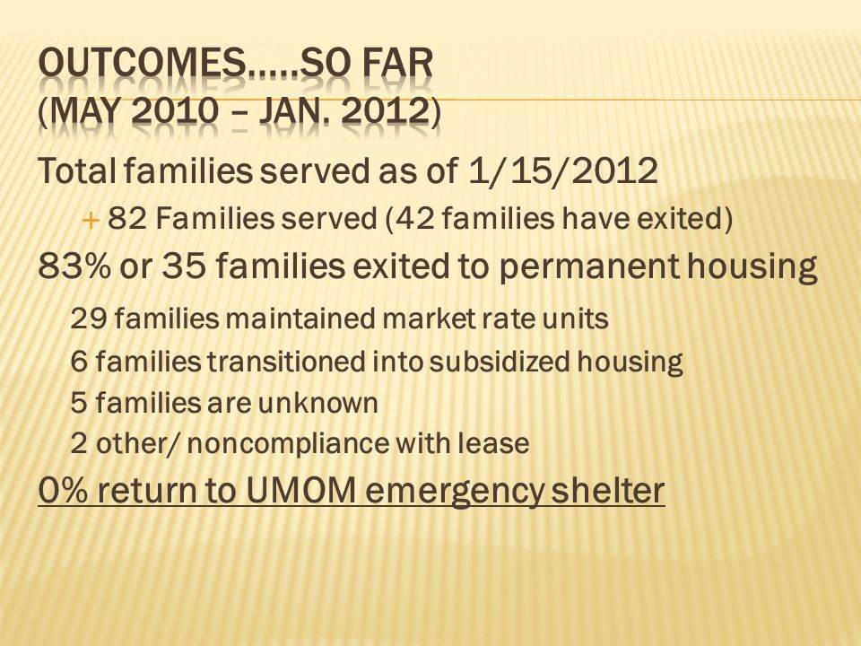 Outcomes…..So Far (May 2010 – Jan. 2012)