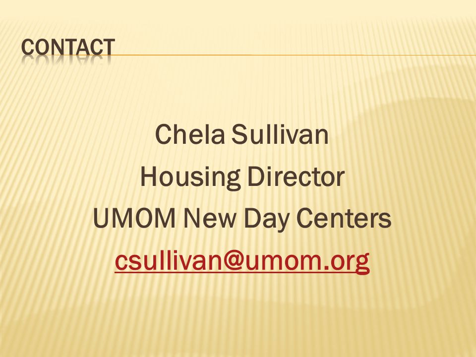 Contact Chela Sullivan Housing Director UMOM New Day Centers csullivan@umom.org