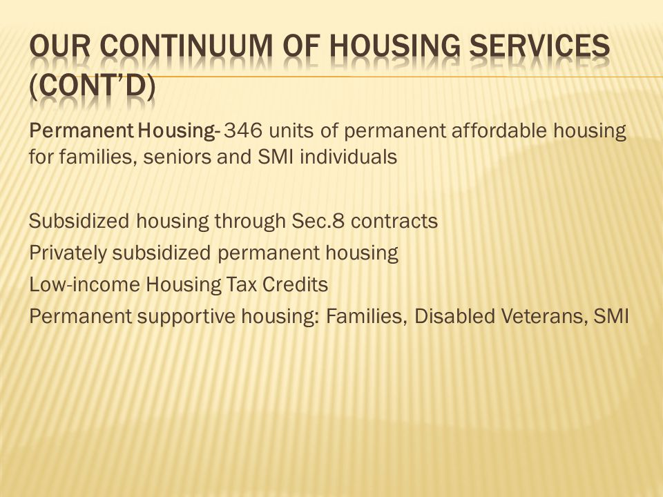 Our Continuum of Housing Services (Cont'd)