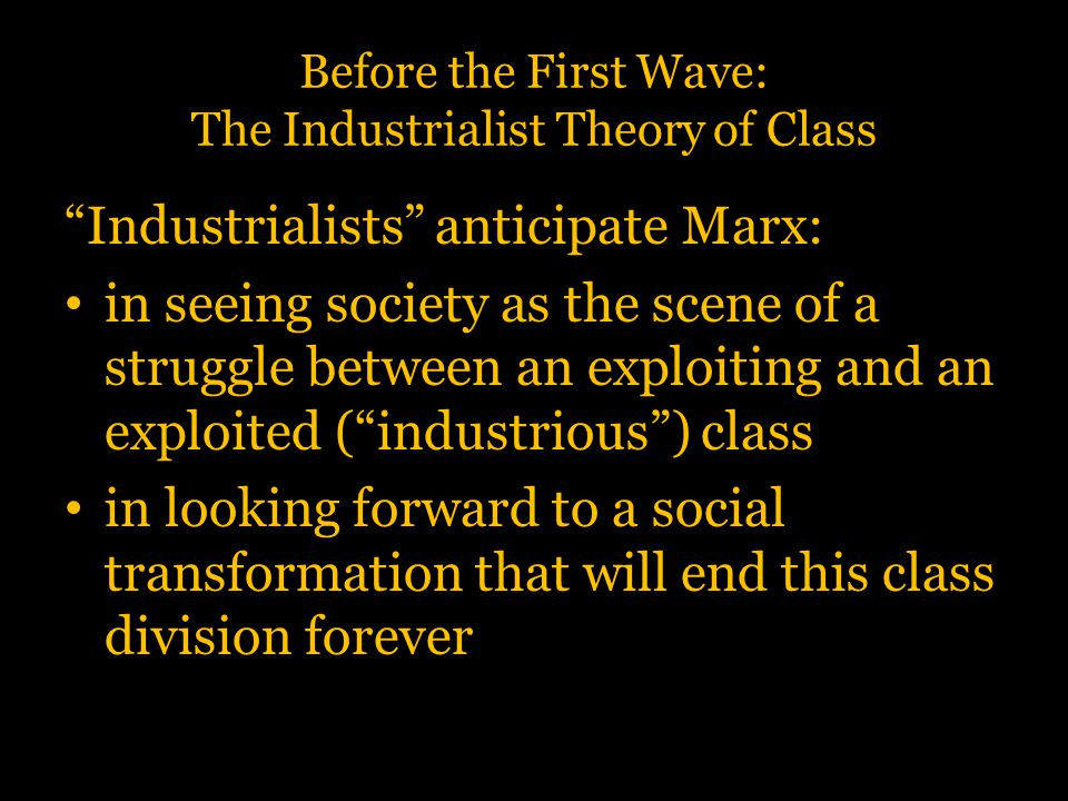 Before the First Wave: The Industrialist Theory of Class