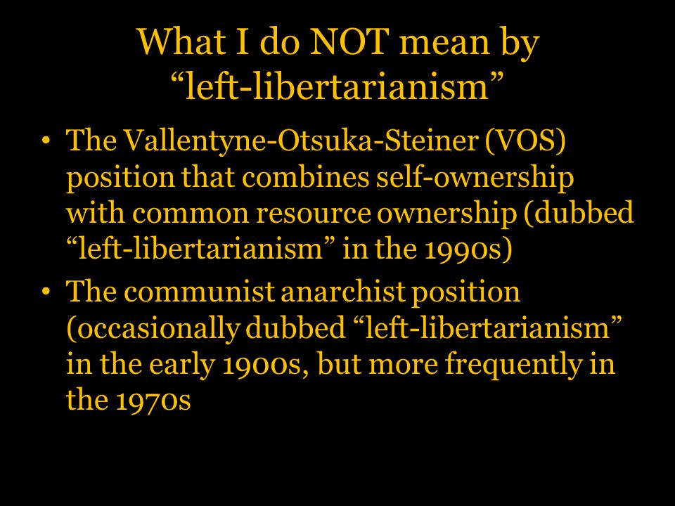What I do NOT mean by left-libertarianism