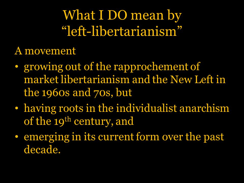 What I DO mean by left-libertarianism