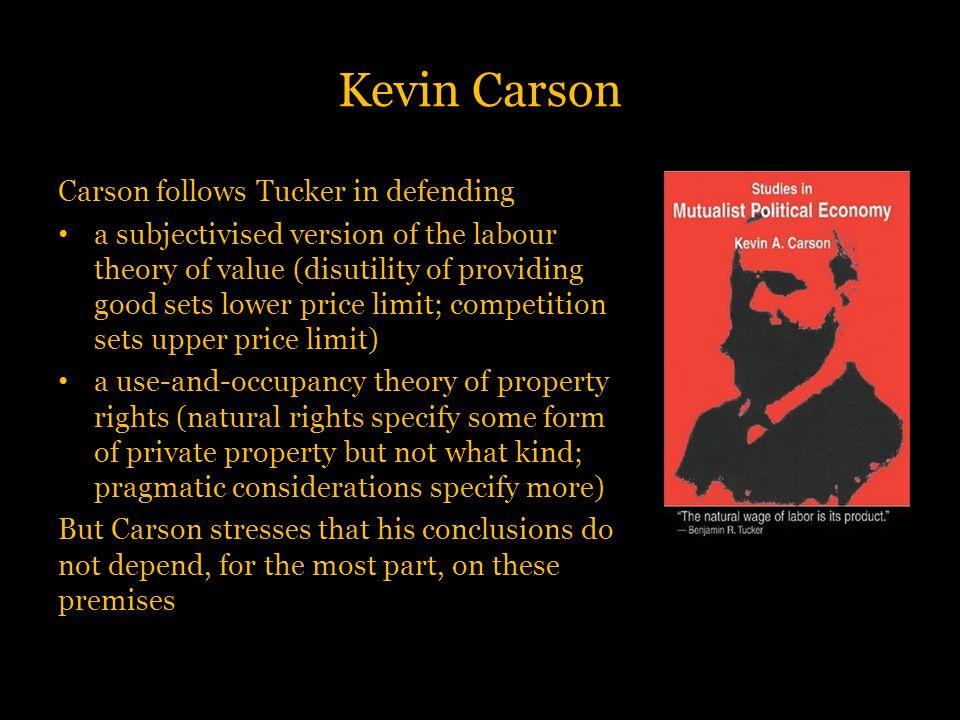 Kevin Carson Carson follows Tucker in defending