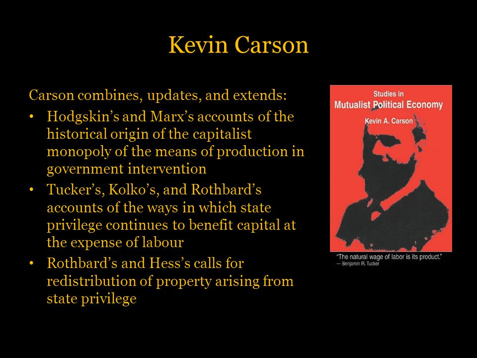 Kevin Carson Carson combines, updates, and extends: