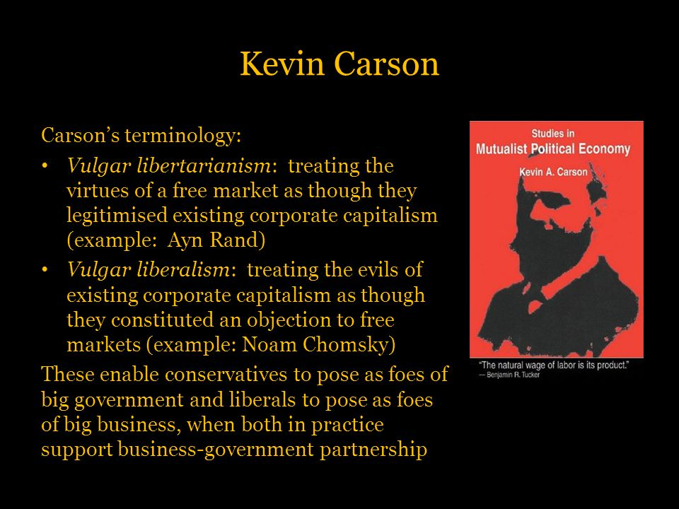 Kevin Carson Carson's terminology: