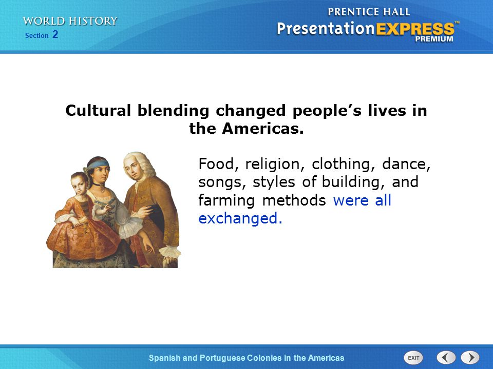 Cultural blending changed people's lives in the Americas.